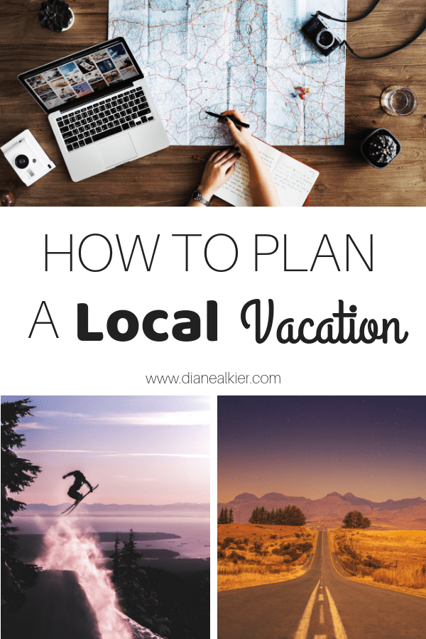 How to plan a local vacation