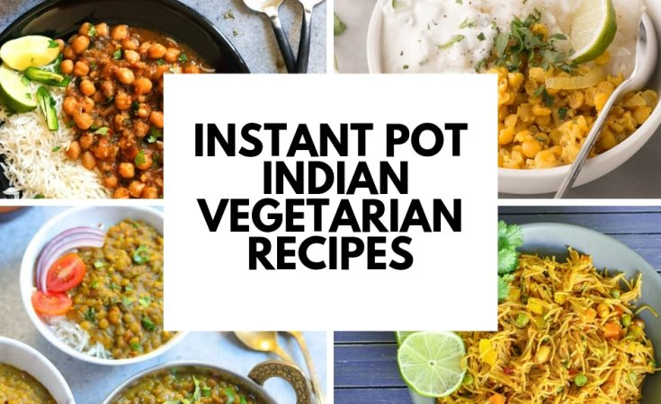 instant pot Indian vegetarian recipes